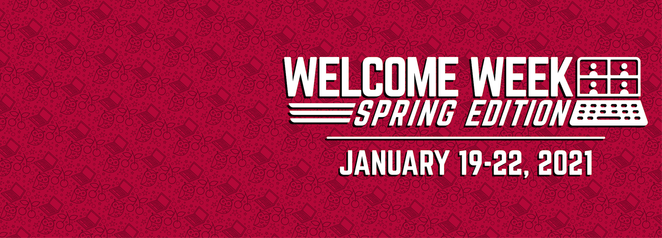 Welcome Week: Spring Edition | January 19-22, 2021